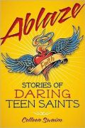 ablaze teenager saints